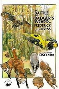 The Battle for Badger's Wood by Frederick Covins